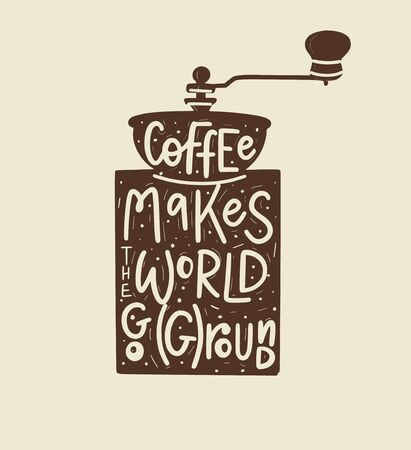 Coffee helps the world go ground. Vector fun morning mood quote Reklamní fotografie - 128526865