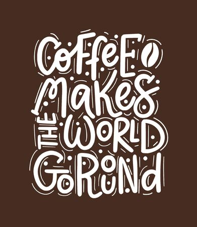 Coffee helps the world go round. Vector fun morning mood quote Reklamní fotografie - 128526868