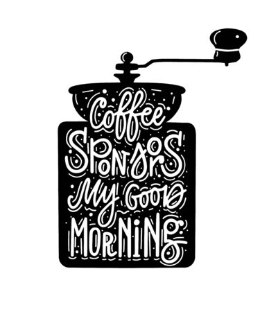 Coffee sponsors my good morning. Vector fun morning mood coffee lover quote Stock Illustratie