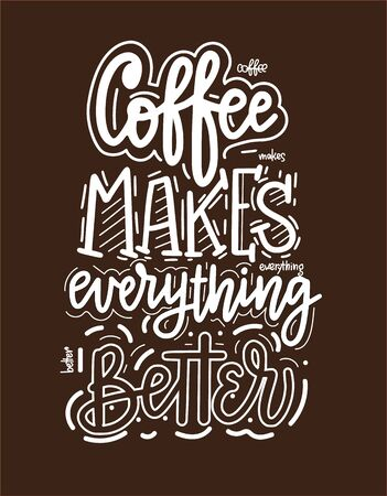 Coffee makes everything better. fun morning mood quote