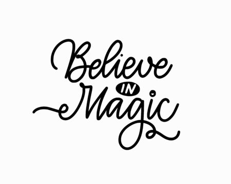 Believe in magic hand-written quote for prints 向量圖像