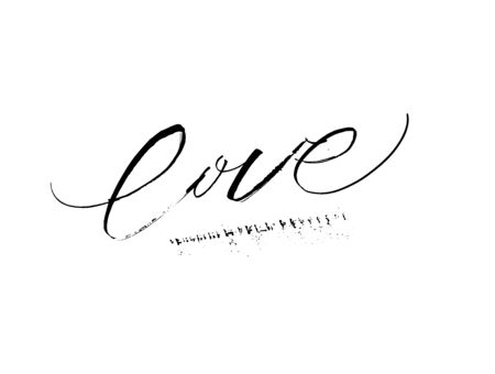 Love grunge ruling pen modern calligraphy inspirational romantic spiritual Valentine day design