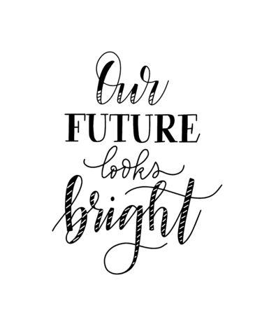 Notre avenir semble brillant phrase de conception d'inspiration