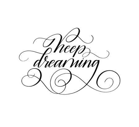 Keep dreaming vector motivational lettering quote