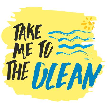 Take me to the ocean hand drawn. Çizim