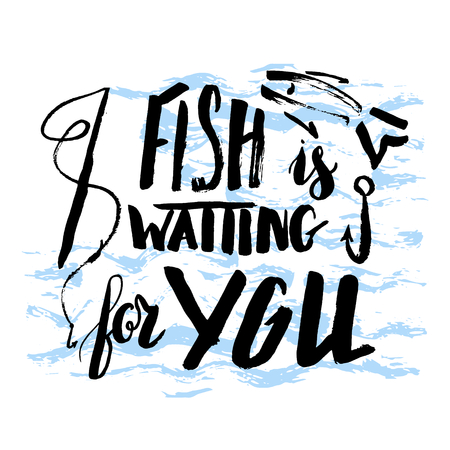 inscriptions: Fish is waiting for you
