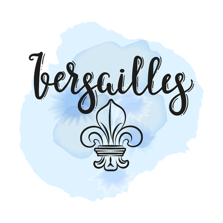 Hand written lettering Versailles, inscription. Hand drawn calligraphy Versailles with decoration elements. Lettering for cards, T-shirts, bags, posters. Vector.