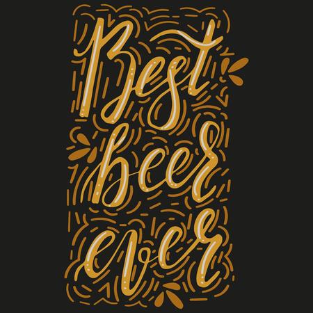 Brushed lettering inscription best beer ever with design elements. Vector logo. Hand drawn illustration. Sign best beer ever. Design element for restaurant, pub, beer fest.