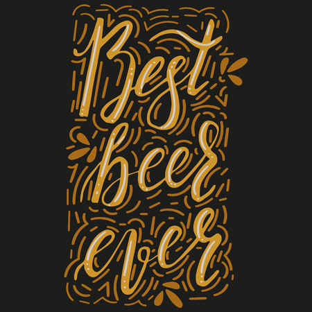 Brushed lettering inscription best beer ever with design elements. Vector logo. Hand drawn illustration. Sign best beer ever. Design element for restaurant, pub, beer fest.