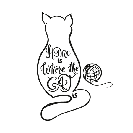 Home is where the cat is. Hand written lettering inscription. Hand lettering quote with cat silhouette and ball of threads vector. Illustration