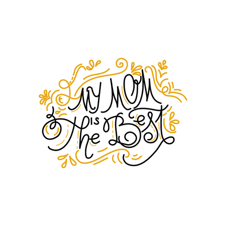Hand written inscription My Mom is the Best with peony. Calligraphy, lettering.  Could be used for greeting card. Vector illustration. Illustration