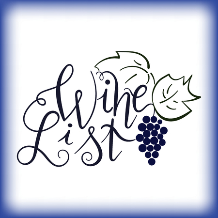 Hand drawn lettering wine list with grapes. Vector. Hand lettering. Wine list logo. Design element for restaurant, bar, wine shop.