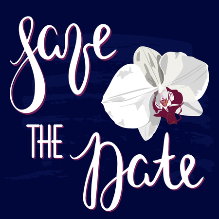 Lettering inscription Save the Date with white hand drawn orchid. Vector quote. Romantic color tropical flower orchid with lettering for cards, poters. Wedding