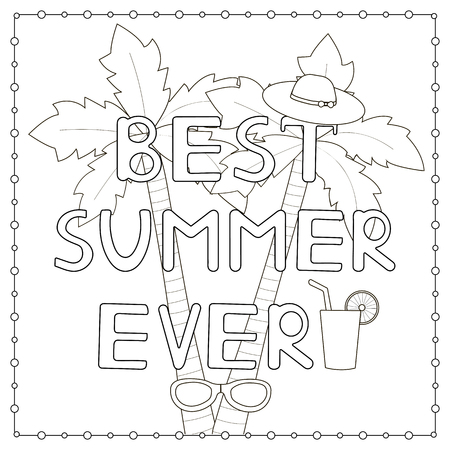 best book: Coloring page with hand drawn text Best Summer ever, palms, hat, coctaile. Vector illustration. Illustration