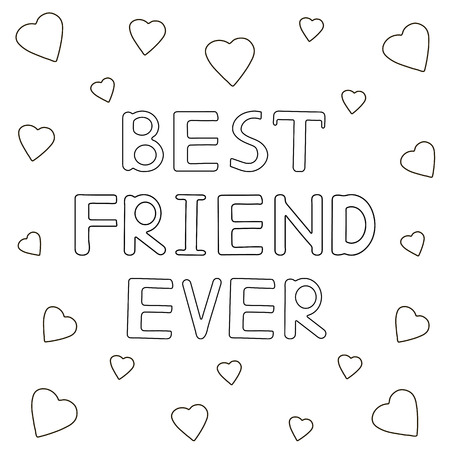 Best friend ever - hand drawn text with hearts. Coloring page. Vector illustration