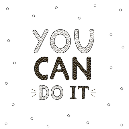 You can do it - handwritten creative text on background from circles. Inspiration and motivation poster. Vector illustration