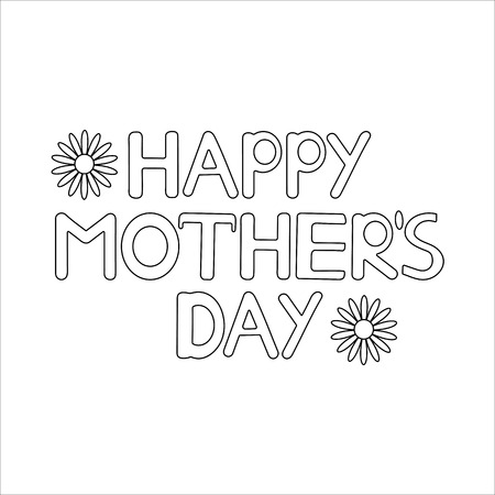 Happy mother's day card with flowers. Coloring page Vector illustration