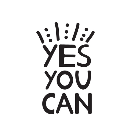 Yes you can. Black quote. Motivational, inspirational poster. Vector illustration.