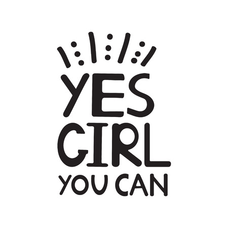 Yes girl you can. Black quote. Motivational, inspirational poster. Vector illustration. Ilustrace