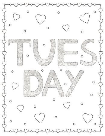 Tuesday. Creative letters and hearts. Coloring page. Vector illustration 일러스트