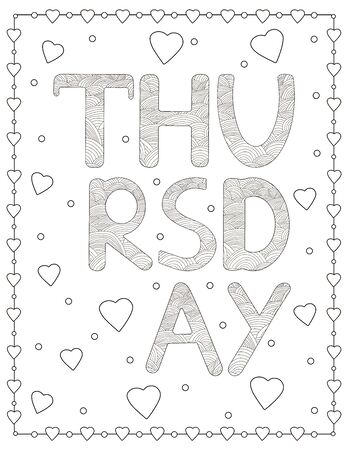 Thursday. Creative letters and hearts. Coloring page. Vector illustration