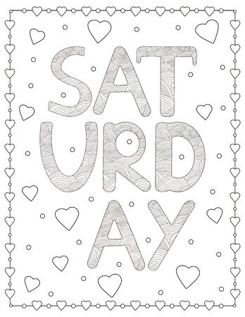 Saturday. Creative letters and hearts. Coloring page. Vector illustration
