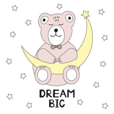 Cute bear sleeping and moon. Dream big card. Vector illustration.