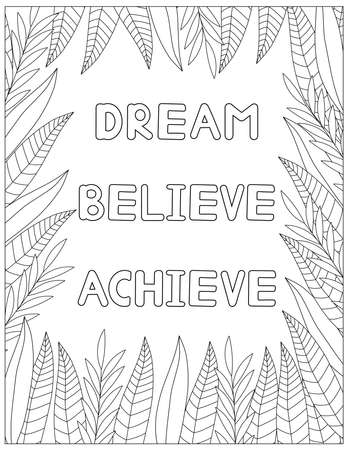 Dream believe achieve. Quote coloring page. Affirmation coloring. Vector illustration.