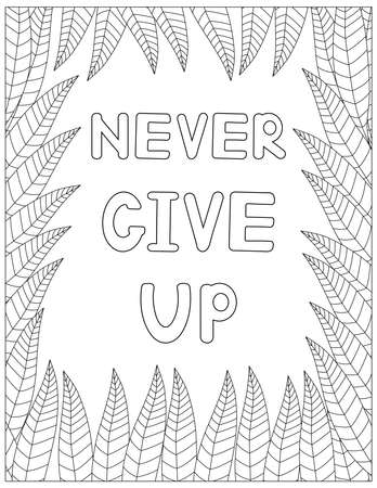Never give up. Quote coloring page. Affirmation coloring. Vector illustration. Ilustración de vector