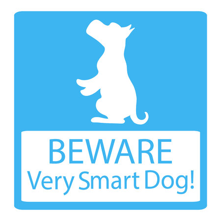 very: Beware Very Smart Dogs Signs. Friendly Dogs Signs. Vector Illustration on blue background