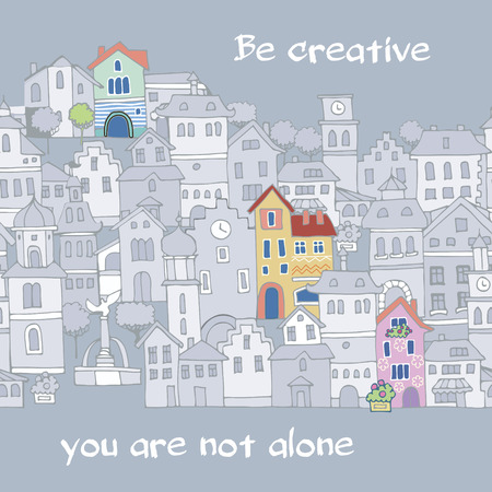 encouragement: Creative cartoon card. Motivational  poster for  inspirational, encouragement and good mood. Be creative, you are not alone.