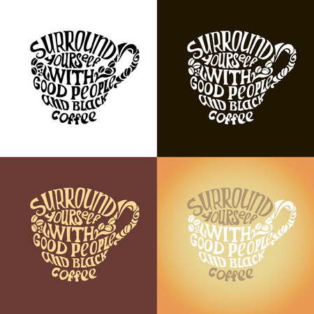 black people: Surround yourself with good people and black coffee inscription.Hand drawn design elements.Handmade calligraphy for print,card,invitation.Quote Typographical Poster Template Illustration