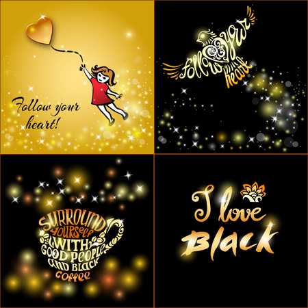quotations: Surround yourself with good people and black coffee.Follow your heart!Lettering in bird shape.I love black.Set of Hand drawn inscription quotations for invitation and greeting card, prints and posters