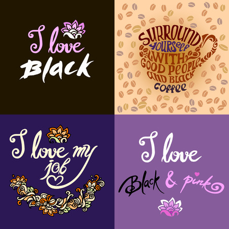black people: Surround yourself with good people and black coffee.I love black.I love my job.Set of Hand drawn inscription quotations.Hand drawn design elements.Quote Typographical Poster Template