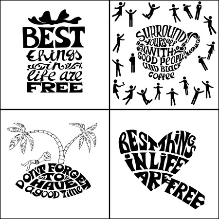 entered: Surround yourself with good people and black coffee.Best things in life are free.Dont forget to have a good time.Set of Hand drawn inscription quotations.Calligraphy motivation concept Illustration