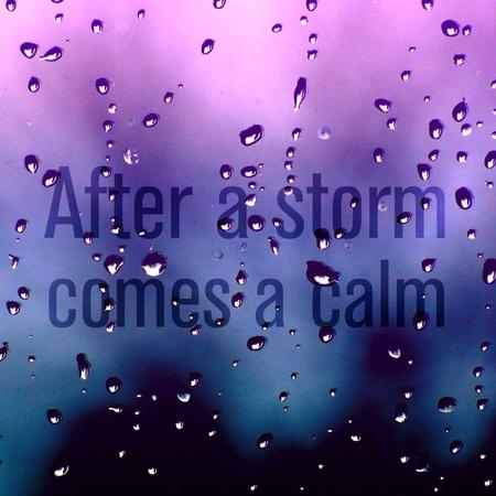 After a storm comes a calm