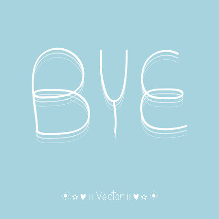 bye: Vector hand-drawn with letter bye, Illustration EPS10 great for any use.