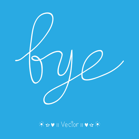 bye: Vector hand-drawn with letter bye, Illustration   great for any use.