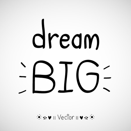 Vector \'Dream big\' hand painted brush lettering. Illustration  great for any use. Stock Illustratie