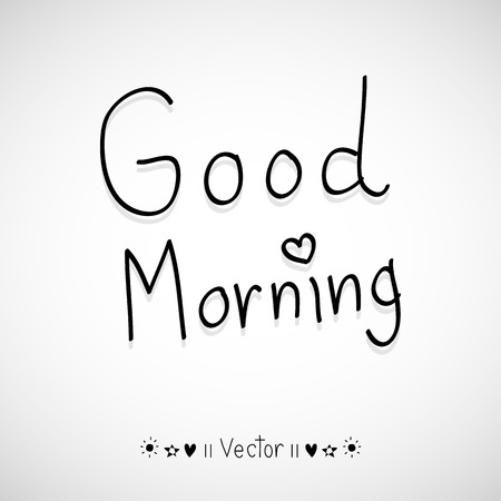 moods: Vector good morning, hand lettering text, handmade calligraphy, Illustration  great for any use. Illustration