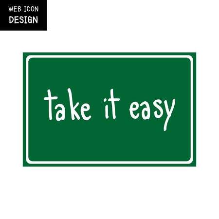 take it easy: Vector Take It Easy, rough typography for poster. Illustration EPS10 great for any use. Illustration