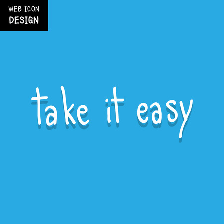 t shirt blue: Vector Take It Easy, rough typography for poster. Illustration EPS10 great for any use. Illustration