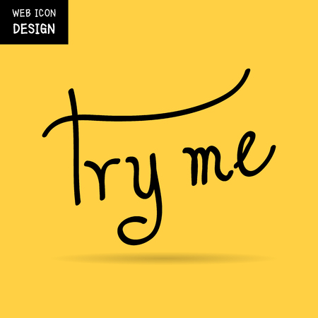 Vector Try Me, rough typography for poster. Illustration EPS10 great for any use. Vector Illustration