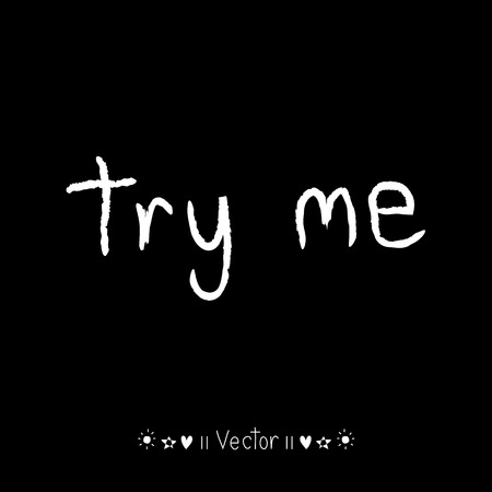 Vector Try Me, rough typography for poster. Illustration EPS10 great for any use.