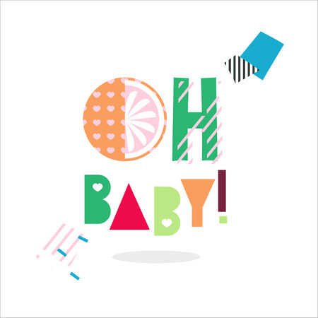 Oh Baby card isolated on white background . Graphic lettering background. Flat style illustration .