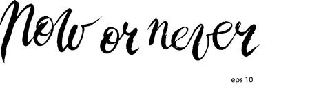 postcard design: Now or never in vector. Calligraphy postcard or poster graphic design lettering element. Hand written calligraphy style postcard