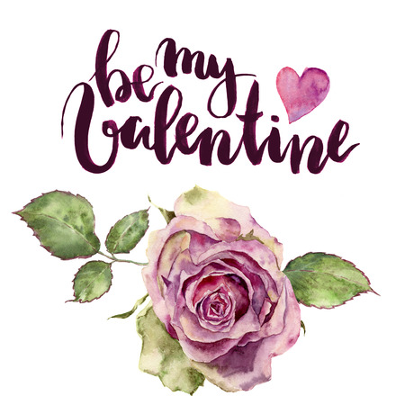 Watercolor Be my Valentine card with rose and heart. Hand painted lettering and vintage flower on white background. For design or print.