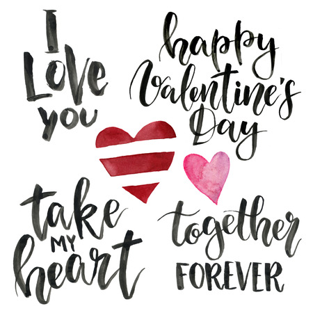 Phrases for Valentines Day: I love you, take my heart, happy Valentines Day, together forever. Watercolor illustration with hearts isolated on white background for design, card, t-shirts. Lettering.