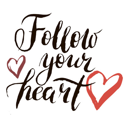 Follow your heart in vector calligraphy postcard or poster graphic design lettering element. Hand written calligraphy style postcard.