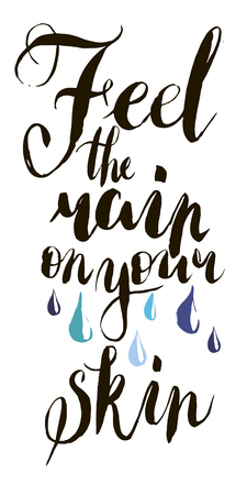 Feel the rain on your skin in vector calligraphy postcard or poster graphic design lettering element. Hand written calligraphy style postcard. Illustration